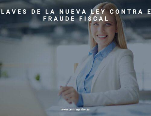 Claves de la nueva Ley contra el fraude fiscal